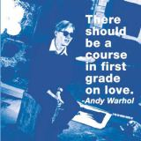 Andy Warhol - There should be a course in first grade on love (color square)