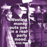 Andy Warhol - Wasting money puts you in a real party mood (color square)